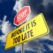 Stock Photo: Stop and Before it is too Late words on Road sign