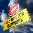 Stop and It is Time for Teamwork words on Road Sign — Stock Photo