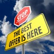 The Best Offer is Here words on Road Sign and Stop Sign — Stok Fotoğraf #36510249