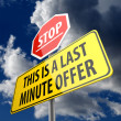 This is a Last Minute Offer words on Road Sign and Stop Sign — Stockfoto