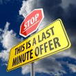 This is a Last Minute Offer words on Road Sign and Stop Sign — Stock Photo