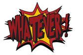 Whatever — Stock Vector