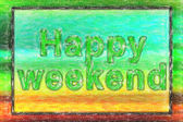 Inscription 'Happy weekend' — Stock Photo
