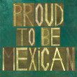 "Earthy background image and design element depicting words ""Proud to be Mexican"" — Foto Stock #25338643"