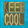 "Earthy background image and design element depicting the words ""Keep cool"" — Stock Photo #25338685"