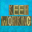 """Earthy background image and design element depicting the words """"Keep working"""" — Stock Photo"""
