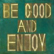 "Earthy background image and design element depicting the words ""Be good and enjoy"" - Foto de Stock"