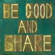"Earthy background image and design element depicting the words ""Be good and share"" - Foto de Stock"