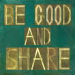 "Earthy background image and design element depicting the words ""Be good and share"" - Stock Photo"
