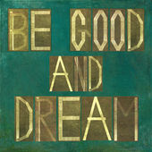 "Earthy background image and design element depicting the words ""Be good and dream"" — Stock Photo"