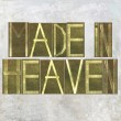 "Earthy background image and design element depicting the words ""Made in heaven "" - Stock Photo"
