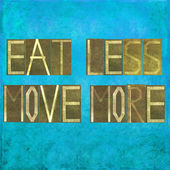 "Earthy background image and design element depicting the words ""Eat less, move more"" — Stock Photo"