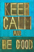 "Earthy background image and design element depicting the words ""Keep calm and be good"" — Stock Photo"