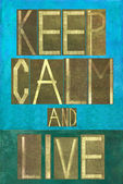 """Earthy background image and design element depicting the words """"Keep calm and live"""" — Stock Photo"""
