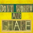 "Stock Photo: Words ""Don't worry and share"""