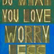 "Words ""Do what you love, worry less"" — Stock Photo"