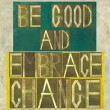"Words ""Be good and embrace change"" — Zdjęcie stockowe"