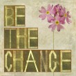 "Photo: Words ""Be change"""