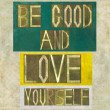 "Words ""Be good and love yourself"" — Stockfoto"