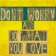 "Stock Photo: Words ""Don't worry and do what you love"""