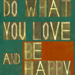 "Words ""Do what you love and be happy"" — Stockfoto"