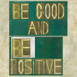 "Stock Photo: Words ""Be good and be positive"""