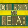 "Words ""Don't worry and relax"" — Stock Photo"