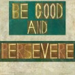 "Words ""Be good and persevere"" — Stock Photo #31241971"