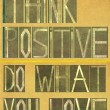 "Words ""Think positive Do what you love"" — Stockfoto"