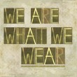 "Words ""We are what we wear"" — ストック写真"
