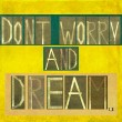 "Stock Photo: Words ""Don't worry and dream"""
