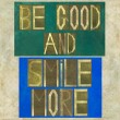 "Words ""Be good and smile more"" — Stock Photo"