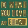 "Stock Photo: Words ""Do what you love and dream"""