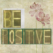 "Words ""Be positive"" — Stock Photo"