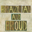 Words Brazilian and proud — Stock Photo