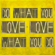 Постер, плакат: Words Do what you love love what you do