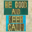 "Words ""Be good and keep calm"" — Stock Photo"