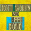"Words ""Don't worry and keep going"" — Stock Photo"