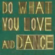 "Words ""Do what you love and dance"" — Stock Photo #31242503"