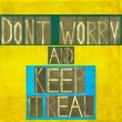 "Stock Photo: Words ""Don't worry and keep it real"""