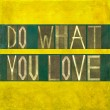 "Zdjęcie stockowe: Words ""Do what you love"""