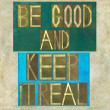 "Words ""Be good and keep it real"" — Stockfoto"