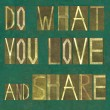 """Words """"Do what you love and share"""" — Stock Photo"""