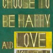 "Words ""Choose to be happy and "" — Stock Photo"