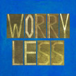"Words ""Worry less"" — Stock Photo"