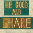 "Words ""Be good and share"" — 图库照片"