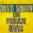 "Stock Photo: Words ""Don't worry and spread love"""