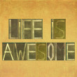 "Words ""life is awesome"" — Stock Photo"