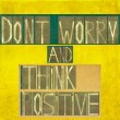 "Stock Photo: Words ""Don't worry and think positive"""