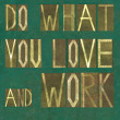 "Words ""Do what you love and work"" — Stock Photo"